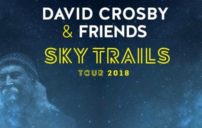 David Crosby & Friends - Sky Trails Tour 2018